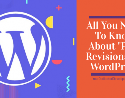 "All You Need To Know About ""Post Revisions"" In WordPress"