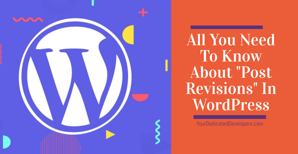 """All You Need To Know About """"Post Revisions"""" In WordPress"""