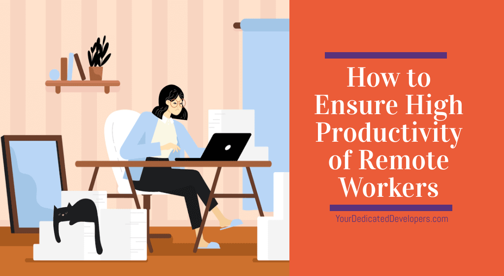How to Ensure High Productivity of Remote Workers