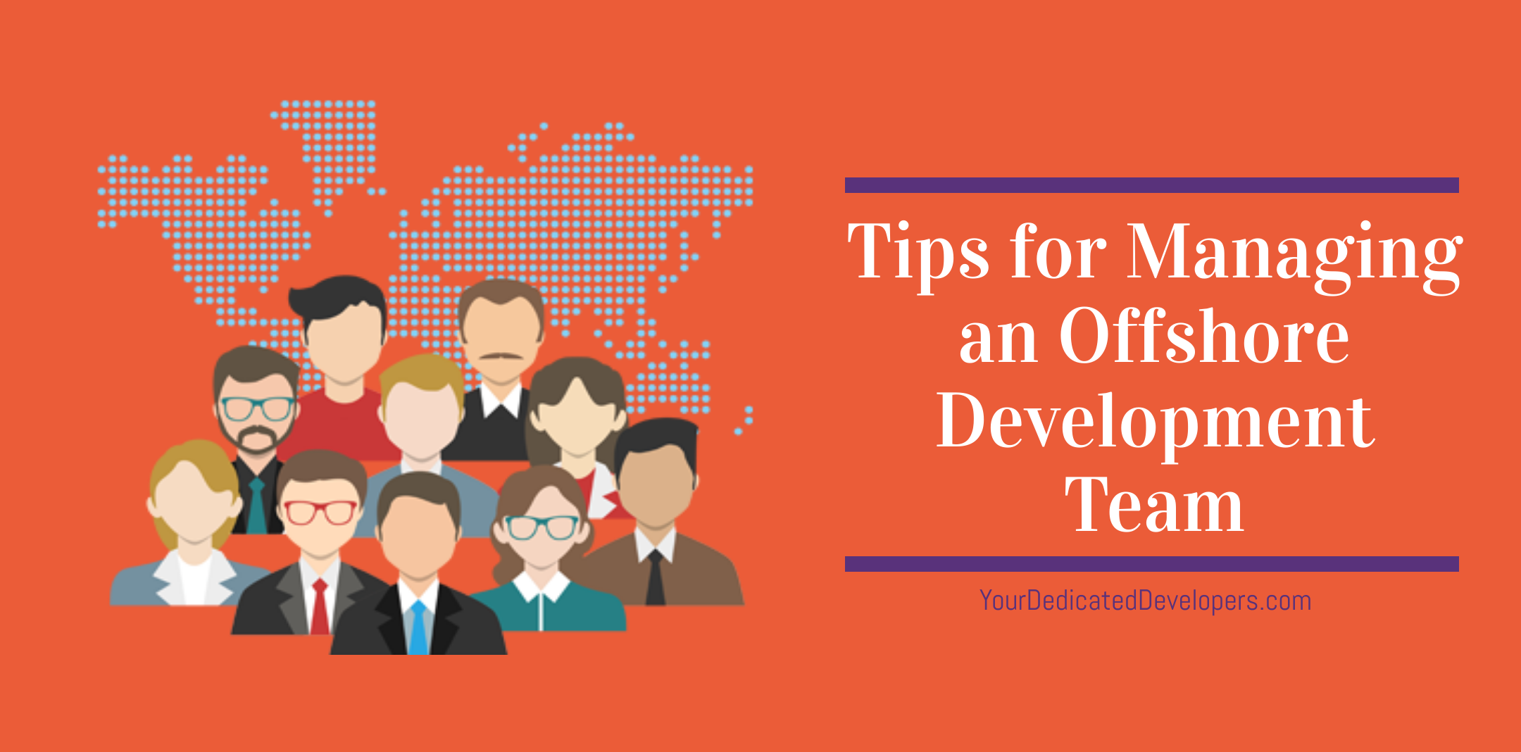 Tips for Managing an Offshore Development Team, Offshore Development partners, Offshore developers, Your Dedicated Developers