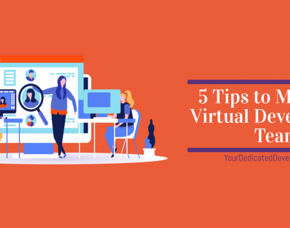 Your Dedicated developers blogs; Tips to Manage a Virtual Development Team