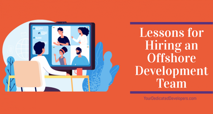 Lessons for Hiring an Offshore Development Team