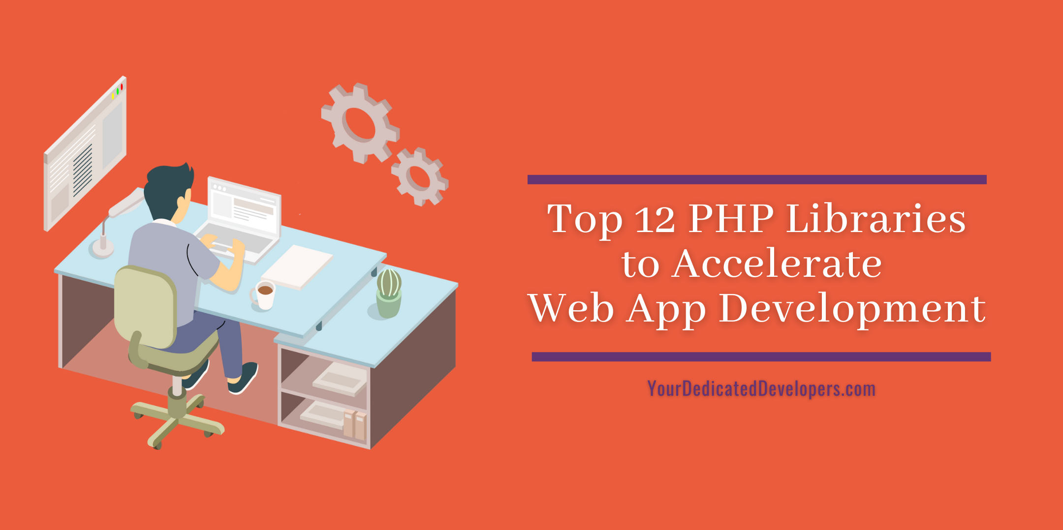Top 12 PHP Libraries to Accelerate Web App Development